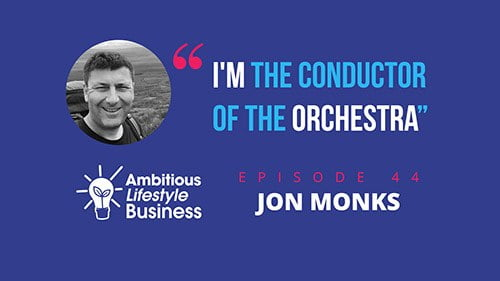 #ALB44 – How Jon Monks DOUBLED his sales, whilst working HALF as hard